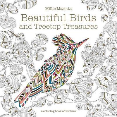 Beautiful Birds and Treetop Treasures by Millie Marotta