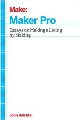 Maker Pro by John Baichtal