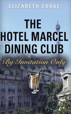 The Hotel Marcel Dining Club: By Invitation Only by Professor of Law Elizabeth Cooke