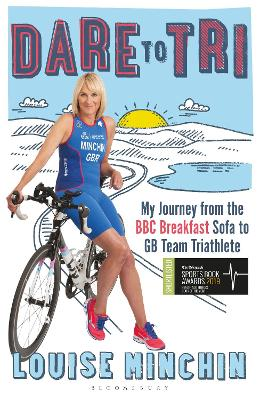Dare to Tri by Louise Minchin