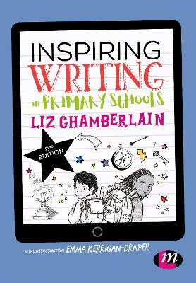 Inspiring Writing in Primary Schools by Liz Chamberlain