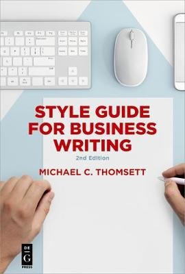Style Guide for Business Writing by Michael C Thomsett