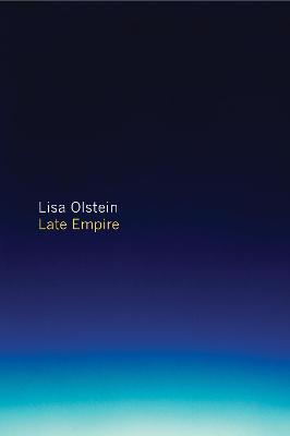 Late Empire by Lisa Olstein