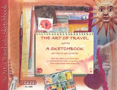 The Art of Travel with a Sketchbook by Marie Le Glatin-Keis