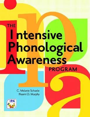The Intensive Phonological Awareness (IPA) Program by Melanie C. Schuele
