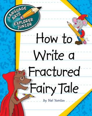How to Write a Fractured Fairy Tale by Nel Yomtov