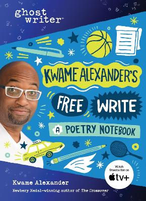 Kwame Alexander's Free Write: A Poetry Notebook by Kwame Alexander