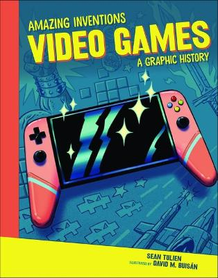 Video Games: A Graphic History by Sean Tulien
