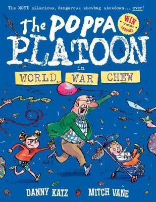 Poppa Platoon in World War Chew by Katz,Danny