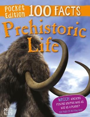 100 Facts Prehistoric Life Pocket Edition by Rupert Matthews