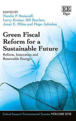Green Fiscal Reform for a Sustainable Future by Natalie P. Stoianoff