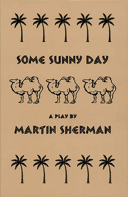 Some Sunny Day by Martin Sherman