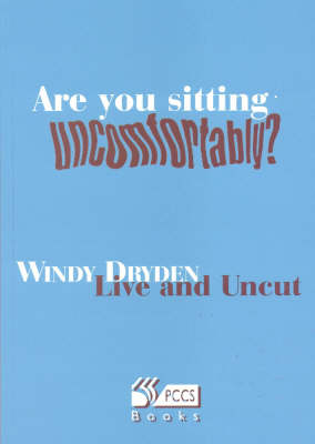 Are You Sitting Uncomfortably? by Windy Dryden
