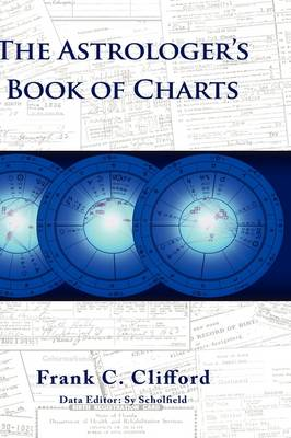 Astrologer's Book of Charts by Frank C. Clifford