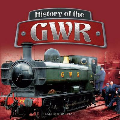 History of the GWR by