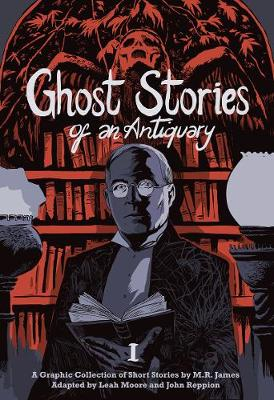 Ghost Stories of an Antiquary, Vol. 1 by M.R. James