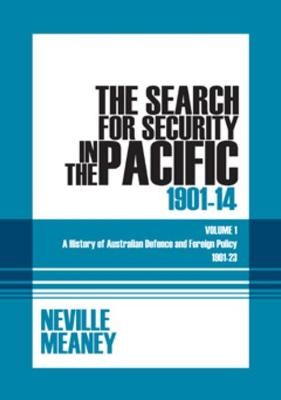 Search for Security in the Pacific 1901-1914 by N. K. Meaney