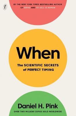 When: The Scientific Secrets of Perfect Timing book