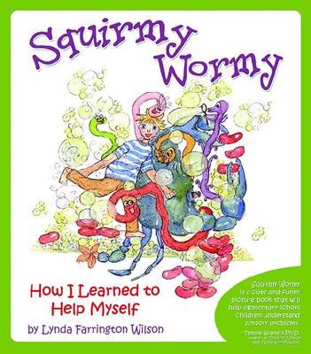 Squirmy Wormy by Lynda Farrington Wilson