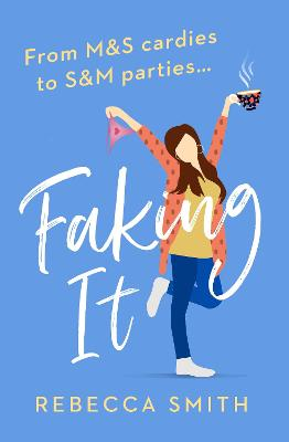 Faking It (More Than Just Mum, Book 2) by Rebecca Smith