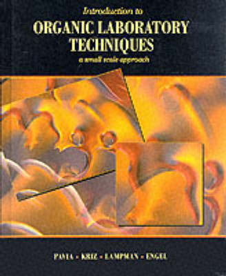 Introduction to Organic Laboratory Techniques: A Small-Scale Approach by Donald L. Pavia
