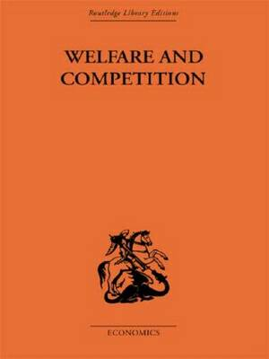 Welfare & Competition by Tibor Scitovsky