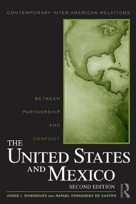 The United States and Mexico by Jorge I. Dominguez