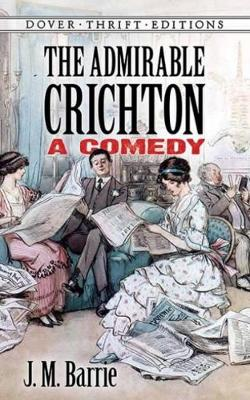 The Admirable Crichton by Sir J. M. Barrie