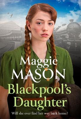 Blackpool's Daughter: Heartwarming and hopeful, by bestselling author Mary Wood writing as Maggie Mason by Maggie Mason