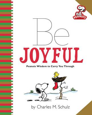 Peanuts: Be Joyful by Charles M. Schulz