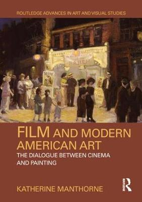Film and Modern American Art: The Dialogue between Cinema and Painting book