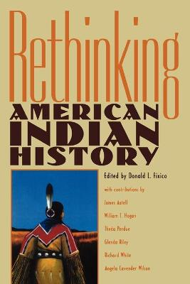 Rethinking American Indian History by Donald Fixico
