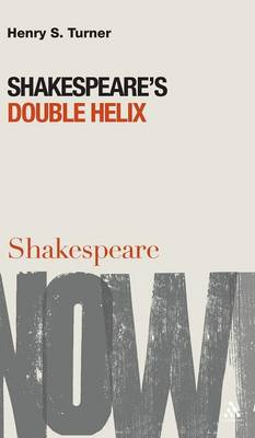 Shakespeare's Double Helix by Henry S. Turner