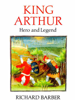 King Arthur: Hero and Legend by Chris Barber