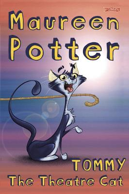 Tommy the Theatre Cat by Maureen Potter