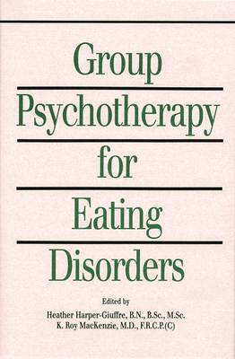 Group Psychotherapy for Eating Disorders by Heather Harper-Giuffre