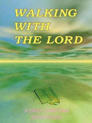 Walking with the Lord: A Daily Christian Devotional by James Russell