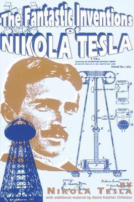 The Fantastic Inventions of Nikola Tesla by Nikola Tesla