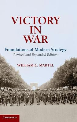 Victory in War by William C. Martel
