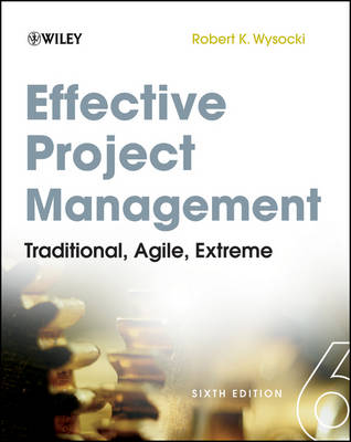 Effective Project Management: Traditional, Agile, Extreme by Robert K. Wysocki