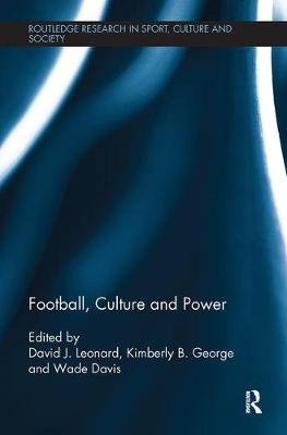 Football, Culture and Power by David J. Leonard