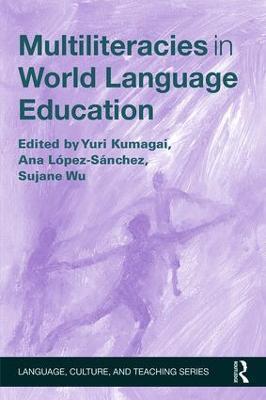 Multiliteracies in World Language Education by Yuri Kumagai