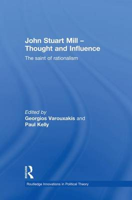 John Stuart Mill - Thought and Influence by Georgios Varouxakis