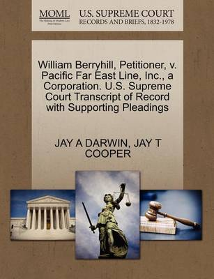 William Berryhill, Petitioner, V. Pacific Far East Line, Inc., a Corporation. U.S. Supreme Court Transcript of Record with Supporting Pleadings by Jay A Darwin