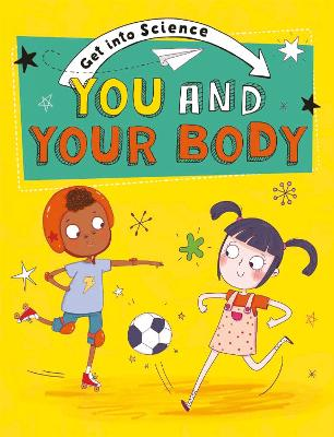 Get Into Science: You and Your Body by Jane Lacey