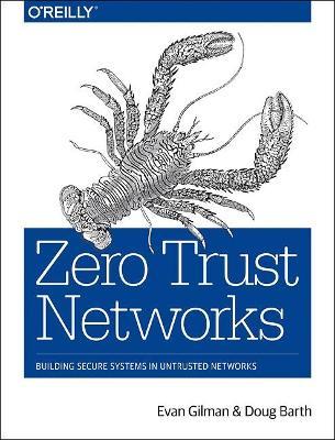 Zero Trust Networks by Evan Gilman