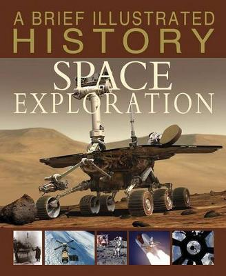 Brief Illustrated History of Space Exploration book