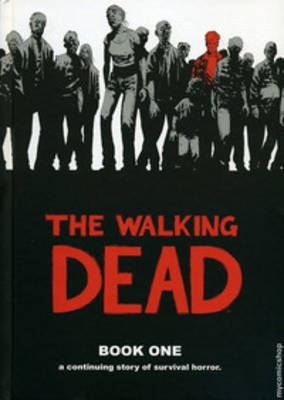 The Walking Dead Book 1 by Tony Moore
