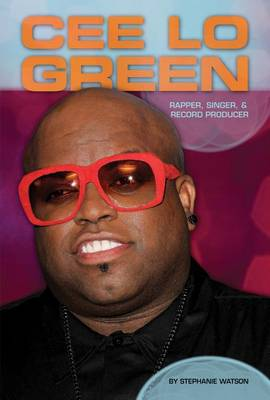 Cee Lo Green: Rapper, Singer, & Record Producer book