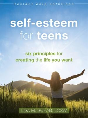 Self-Esteem for Teens by Lisa M Schab